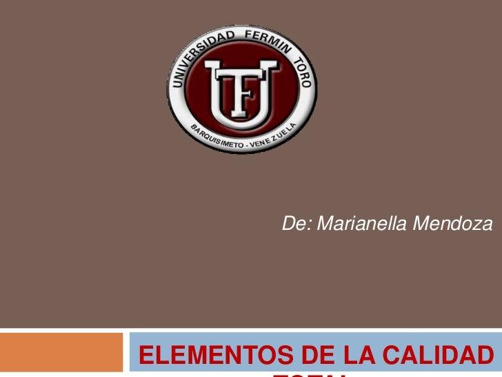 De: Marianella MendozaELEMENTOS DE LA CALIDAD