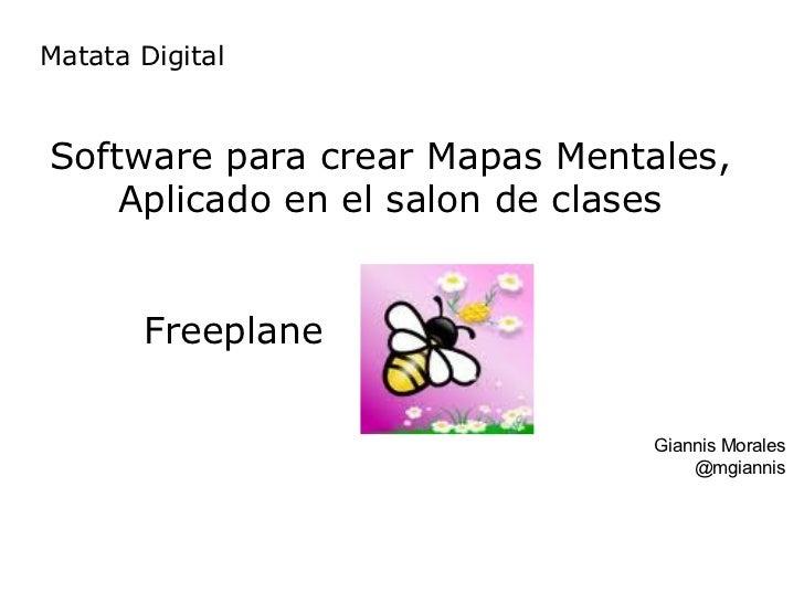 Matata DigitalSoftware para crear Mapas Mentales,    Aplicado en el salon de clases       Freeplane                       ...