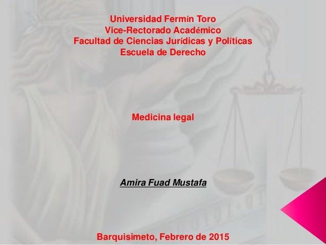 Universidad Fermín Toro Vice-Rectorado Académico Facultad de Ciencias Jurídicas y Políticas Escuela de Derecho Medicina le...