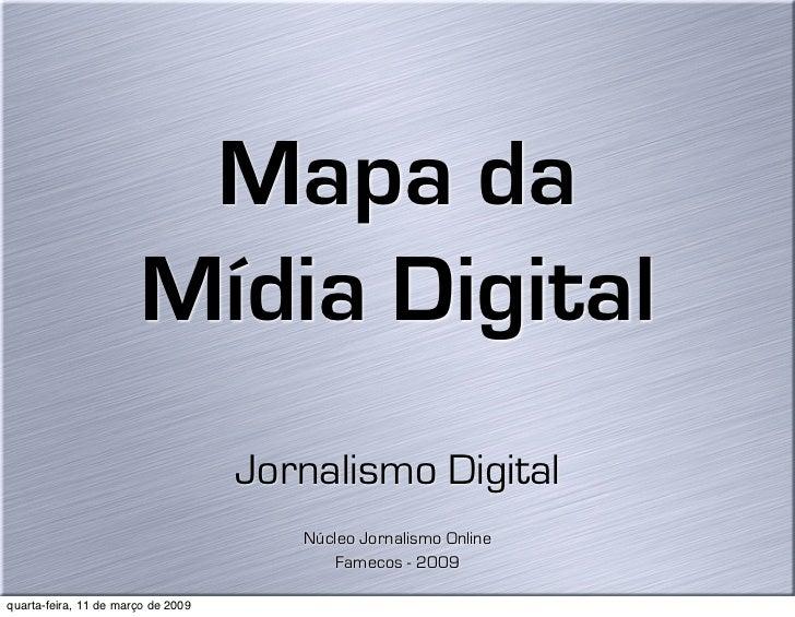 Mapa da                        Mídia Digital                                     Jornalismo Digital                       ...