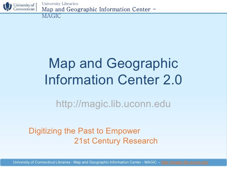 University Libraries                 Map and Geographic Information Center -                 MAGIC                        ...