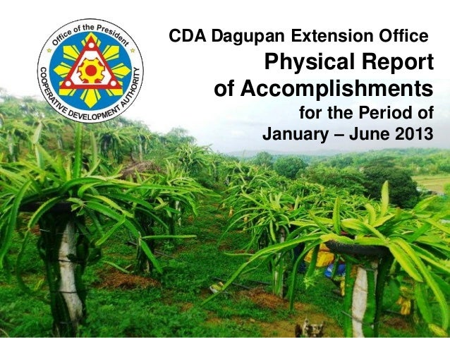 Physical Report of Accomplishments for the Period of January – June 2013 CDA Dagupan Extension Office