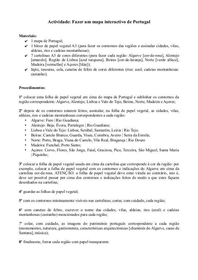 Actividade: Fazer um mapa interactivo de PortugalMateriais:✔ 1 mapa de Portugal;✔ 1 bloco de papel vegetal A3 (para fazer ...