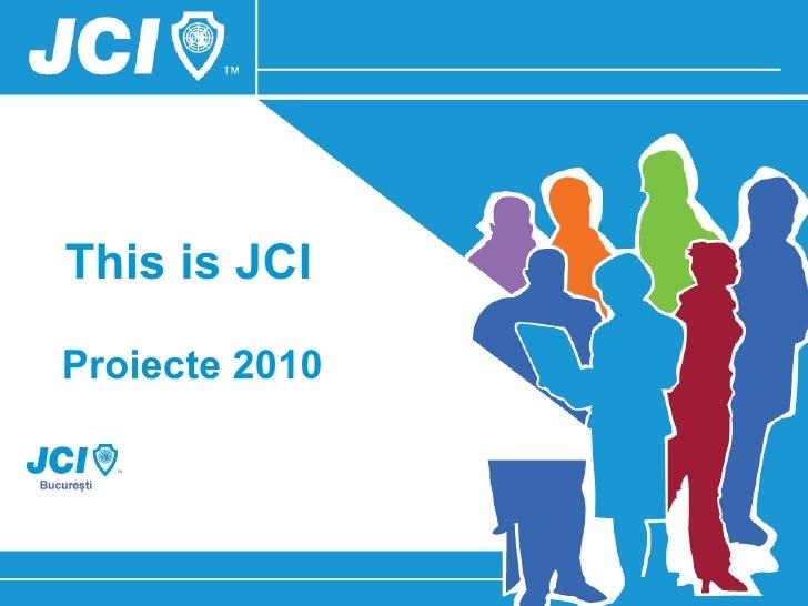 This is JCI Proiecte 2010