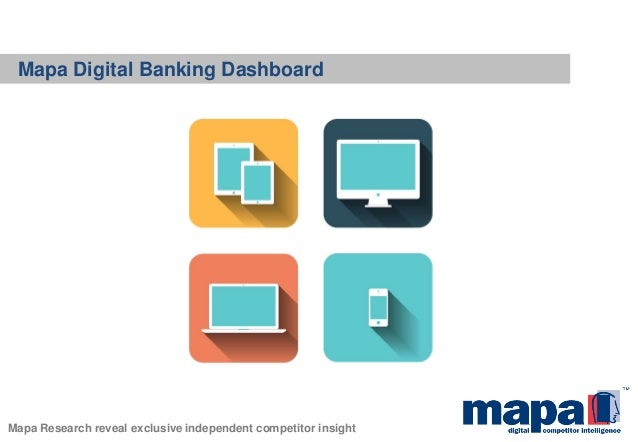 Mapa Research reveal exclusive independent competitor insight Mapa Digital Banking Dashboard