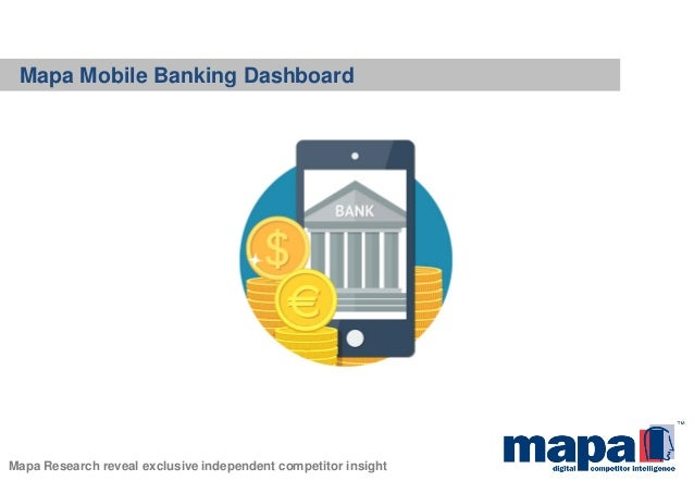 Mapa Mobile Banking Dashboard Mapa Research reveal exclusive independent competitor insight