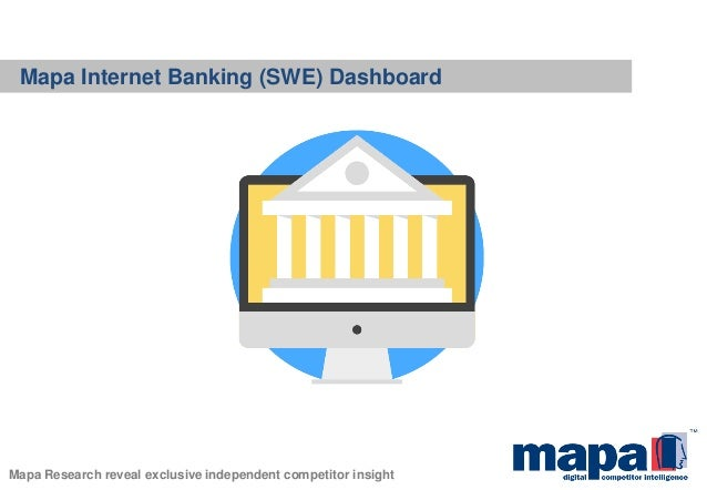 Mapa Internet Banking (SWE) Dashboard Mapa Research reveal exclusive independent competitor insight