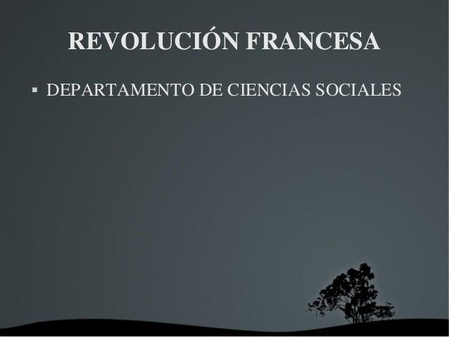 REVOLUCIÓNFRANCESA  DEPARTAMENTODECIENCIASSOCIALES