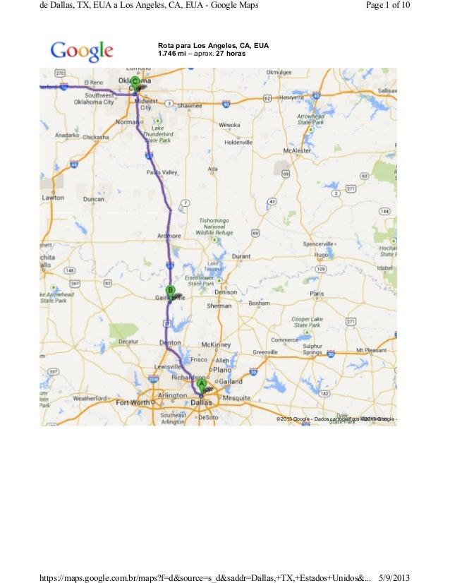 Rota para Los Angeles, CA, EUA 1.746 mi – aprox. 27 horas ©2013 Google - Dados cartográficos ©2013 Google - Page 1 of 10de...