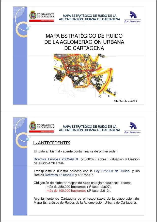 MAPA ESTRATÉGICO DE RUIDO DE LA                 AGLOMERACIÓN URBANA DE CARTAGENA       MAPA ESTRATÉGICO DE RUIDO       DE ...