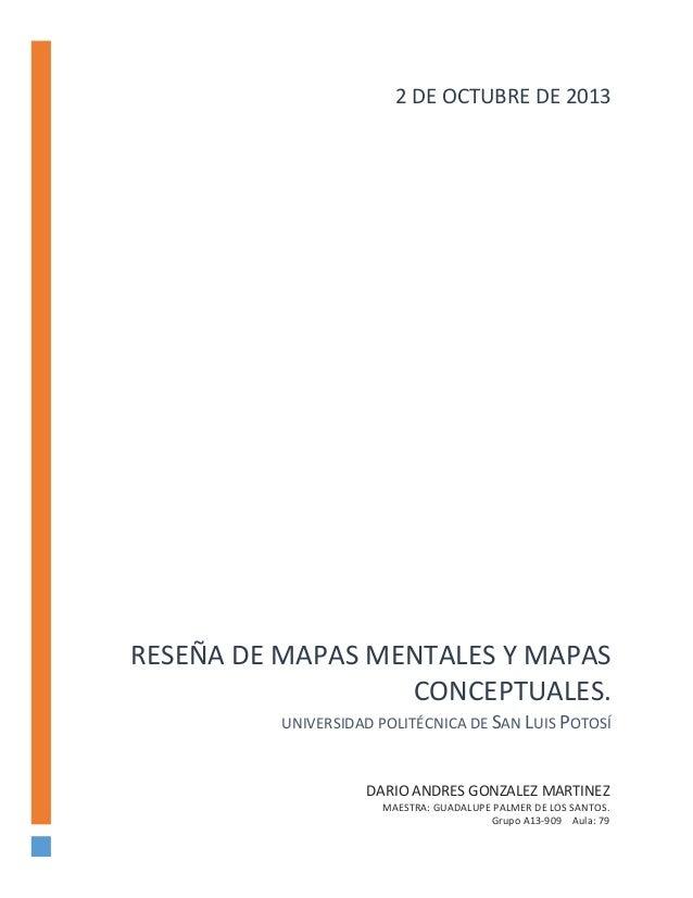 2 DE OCTUBRE DE 2013  RESEÑA DE MAPAS MENTALES Y MAPAS CONCEPTUALES. UNIVERSIDAD POLITÉCNICA DE SAN LUIS POTOSÍ  DARIO AND...