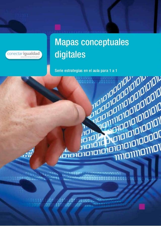 Serie estrategias en el aula para 1 a 1Mapas conceptualesdigitalesmaterial de distribución gratuitaISBN 978-987-1433-66-7