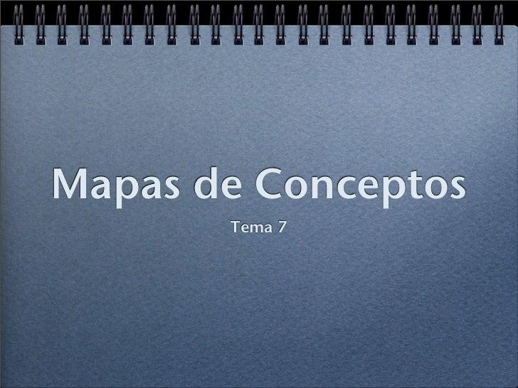 Mapas de Conceptos        Tema 7
