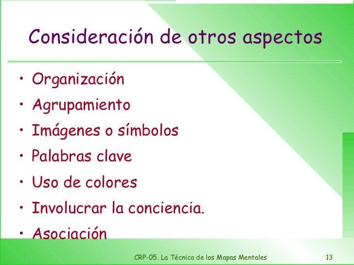 Consideración de otros aspectos <ul><li>Organización </li></ul><ul><li>Agrupamiento </li></ul><ul><li>Imágenes o símbolos ...