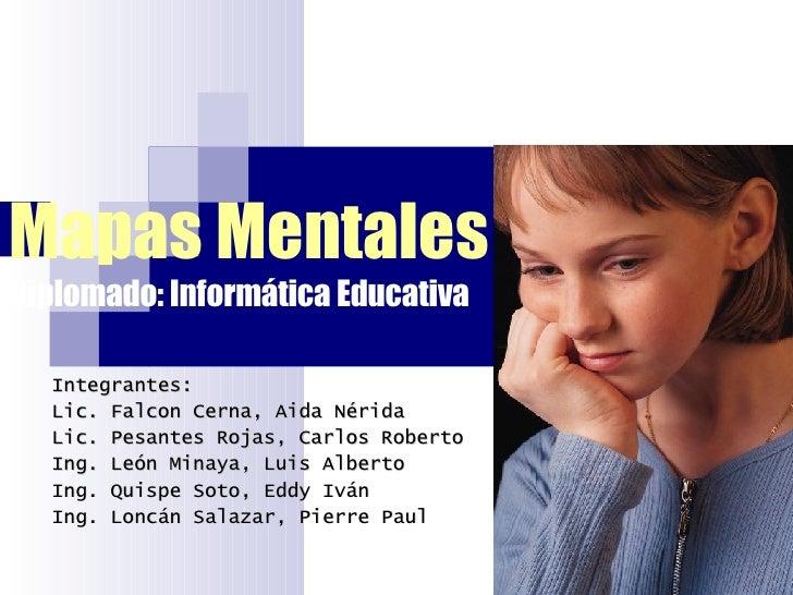 Integrantes: Lic. Falcon Cerna, Aida Nérida Lic. Pesantes Rojas, Carlos Roberto Ing. León Minaya, Luis Alberto Ing. Quispe...
