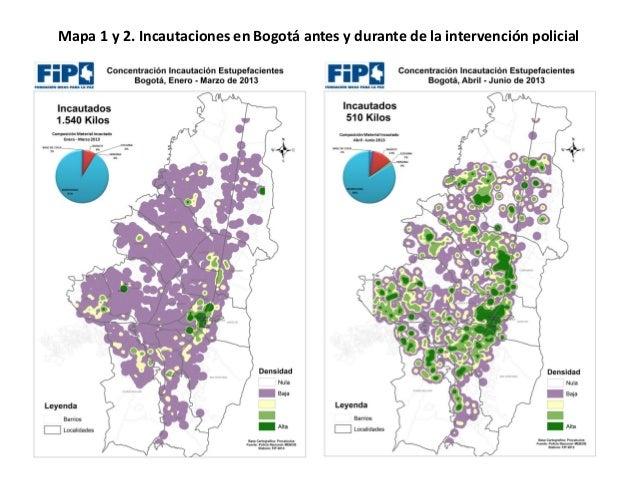 Mapa 1 y 2. Incautaciones en Bogotá antes y durante de la intervención policial