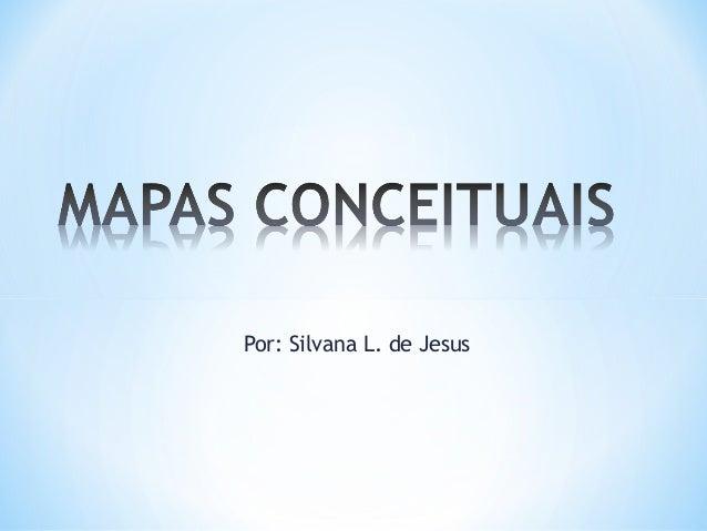 Por: Silvana L. de Jesus