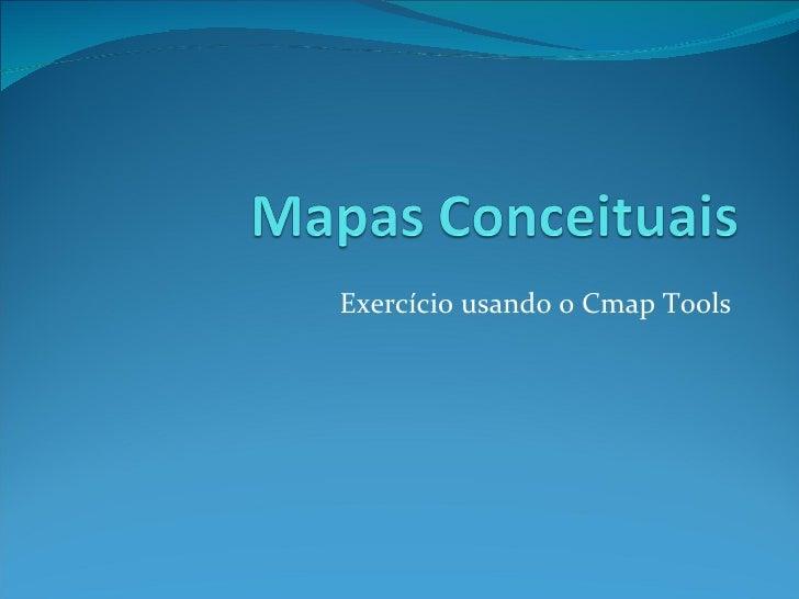 Exercício usando o Cmap Tools