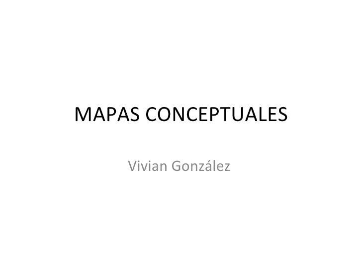 MAPAS CONCEPTUALES Vivian González