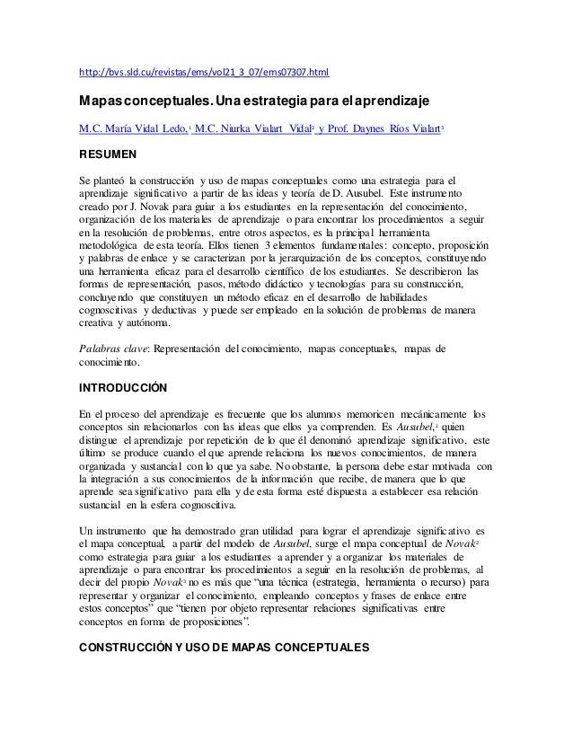 http://bvs.sld.cu/revistas/ems/vol21_3_07/ems07307.html Mapasconceptuales.Una estrategia para elaprendizaje M.C. María Vid...