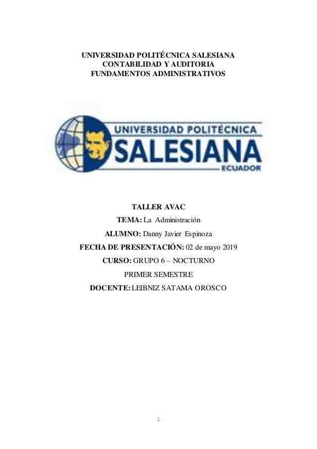 1 UNIVERSIDAD POLITÉCNICA SALESIANA CONTABILIDAD Y AUDITORIA FUNDAMENTOS ADMINISTRATIVOS TALLER AVAC TEMA: La Administraci...