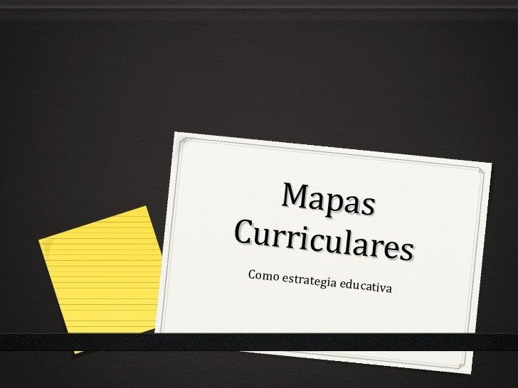 MapasCurriculare            s Como estra            tegia educa                       tiva