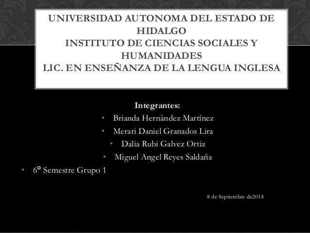 UNIVERSIDAD AUTONOMA DEL ESTADO DE  Integrantes:  • Brianda Hernández Martínez  • Merari Daniel Granados Lira  • Dalia Rub...