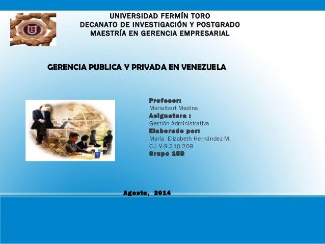 UNIVERSIDAD FERMÍN TORO DECANATO DE INVESTIGACIÓN Y POSTGRADO MAESTRÍA EN GERENCIA EMPRESARIAL Profesor: Marialbert Medina...
