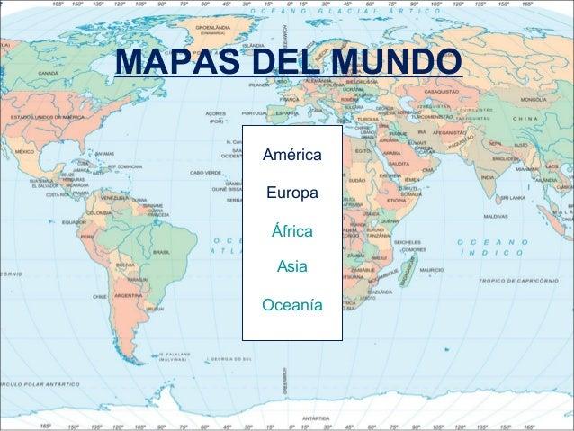 MAPAS DEL MUNDO      América      Europa       África       Asia      Oceanía