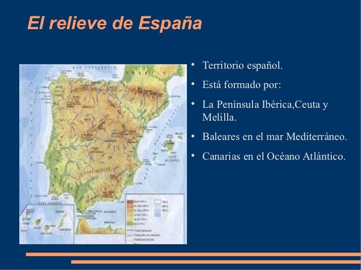 El relieve de España                  ●                       Territorio español.                  ●                      ...