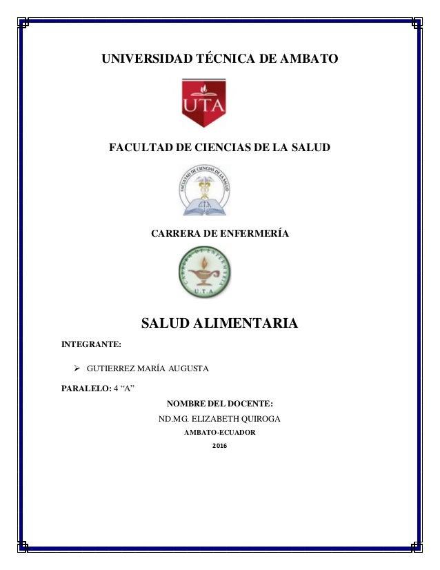 UNIVERSIDAD TÉCNICA DE AMBATO FACULTAD DE CIENCIAS DE LA SALUD CARRERA DE ENFERMERÍA SALUD ALIMENTARIA INTEGRANTE:  GUTIE...