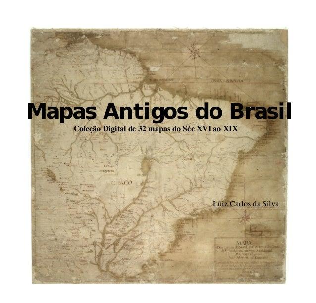 Mapas Antigos Do Brasil Colecao Digital De 32 Mapas Do Sec Xvi Ao X