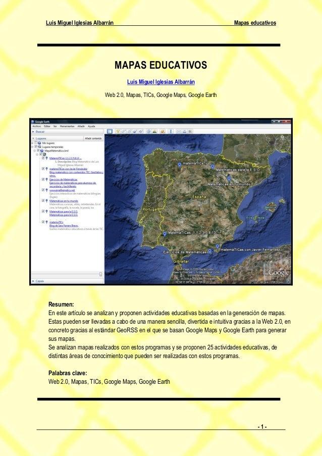 Luis Miguel Iglesias Albarrán Mapas educativos - 1 - MAPAS EDUCATIVOS Luis Miguel Iglesias Albarrán Web 2.0, Mapas, TICs, ...