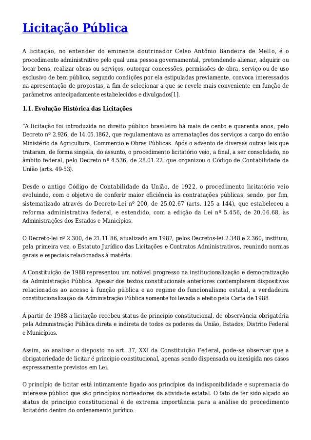 Licitação Pública  A licitação, no entender do eminente doutrinador Celso Antônio Bandeira de Mello, é o  procedimento adm...
