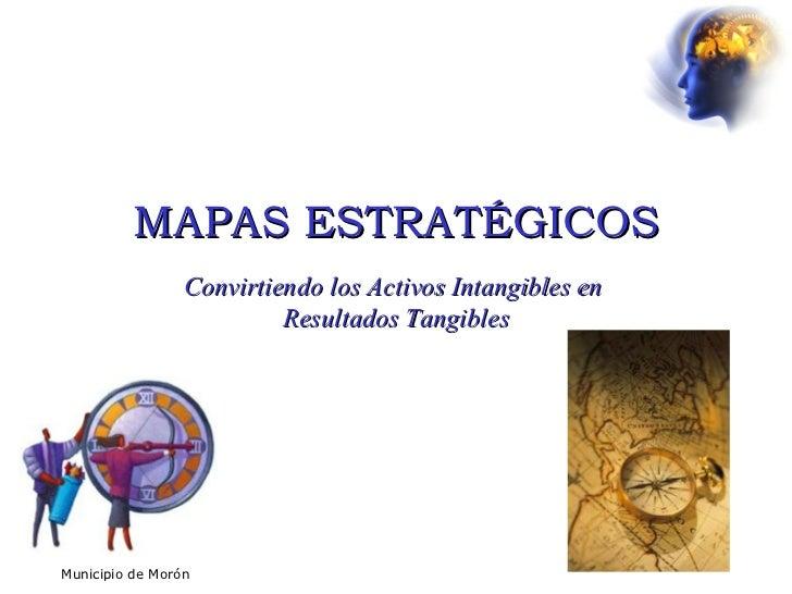 MAPAS ESTRATÉGICOS Convirtiendo los Activos Intangibles en  Resultados Tangibles