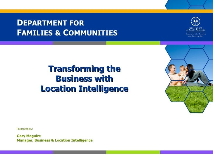 DEPARTMENT FORFAMILIES & COMMUNITIES                  Transforming the                    Business with                Loc...
