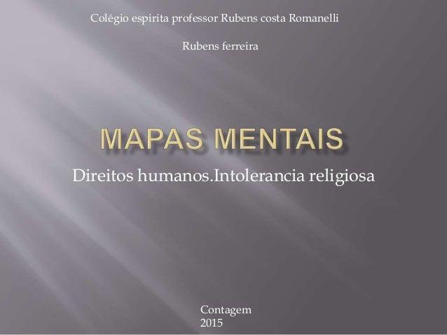 Direitos humanos.Intolerancia religiosa Rubens ferreira Contagem 2015 Colégio espirita professor Rubens costa Romanelli