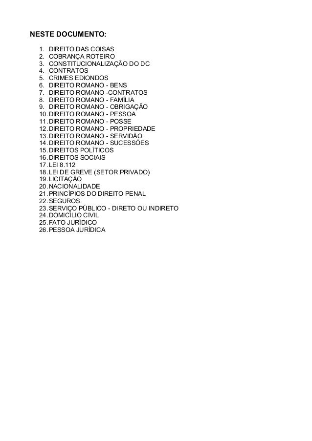 NESTE DOCUMENTO:  1. DIREITO DAS COISAS  2. COBRANÇA ROTEIRO  3. CONSTITUCIONALIZAÇÃO DO DC  4. CONTRATOS  5. CRIMES EDION...