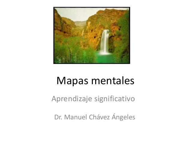 Mapas mentales Aprendizaje significativo Dr. Manuel Chávez Ángeles