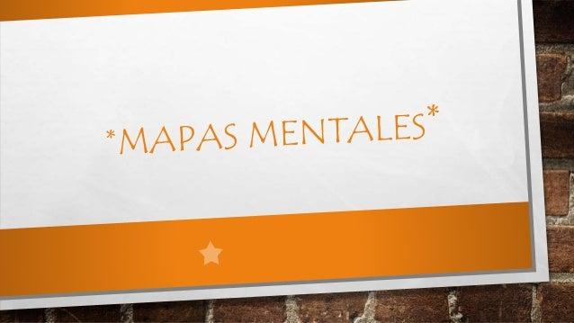¿QUE SON LOS MAPAS MENTALES?  Un mapa mental es un diagrama usado para representar las palabras, ideas, tareas y  dibujos ...