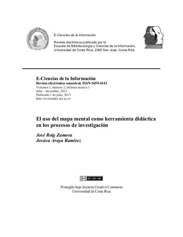 · E-Ciencias de la Información  Revista electrónica publicada por la  Escuela de Bibliotecología y Ciencias de la Informac...