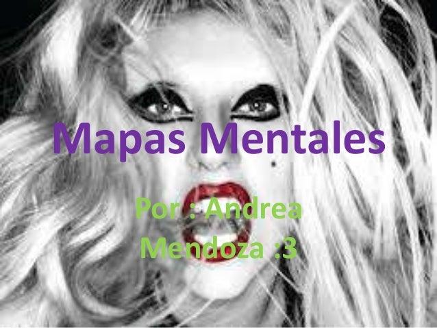Mapas Mentales Por : Andrea Mendoza :3