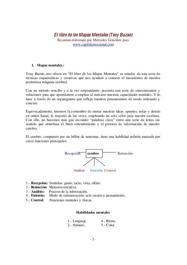 - 1 - El libro de los Mapas Mentales (Tony Buzan) Resumen elaborado por Mercedes González para www.capitalemocional.com 1....