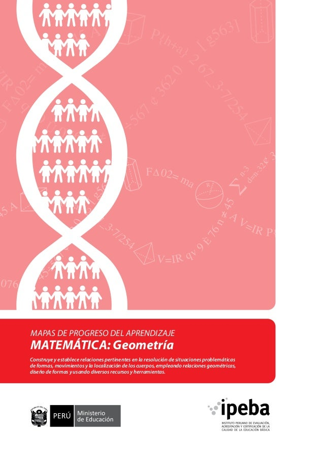 MAPAS DE PROGRESO DEL APRENDIZAJE  MATEMÁTICA: Geometría  Construye y establece relaciones pertinentes en la resolución de...