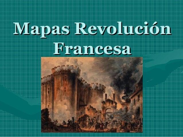Mapas RevoluciónMapas Revolución FrancesaFrancesa