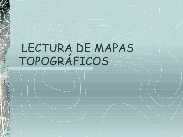 LECTURA DE MAPASTOPOGRÁFICOS
