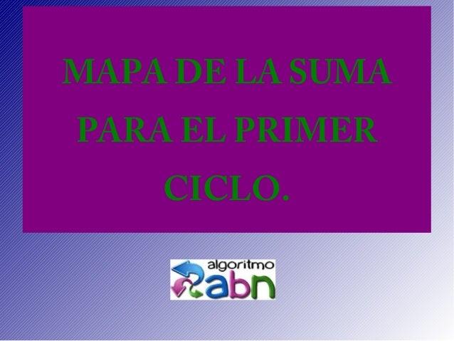 MAPA DE LA SUMA PARA EL PRIMER CICLO.