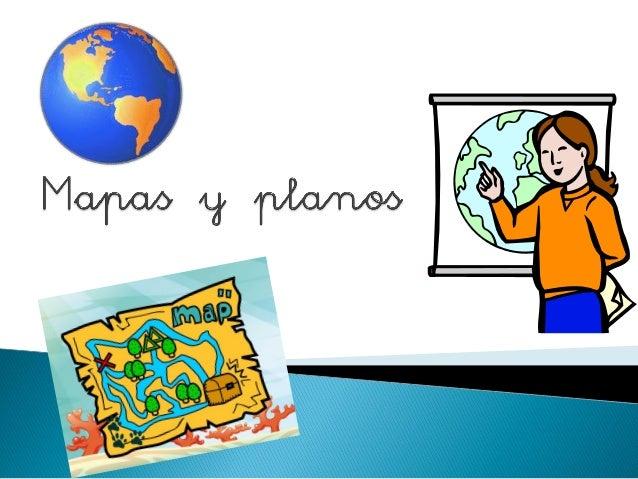   Para situar espacios grandes como un país o un continente, utilizamos los mapas.  Mapa del mundo