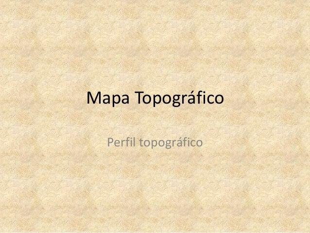 Mapa TopográficoPerfil topográfico