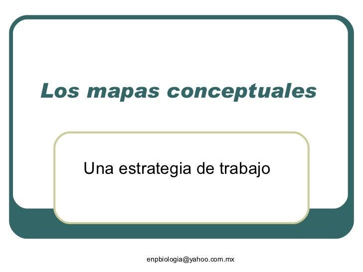 Los mapas conceptuales  Una estrategia de trabajo